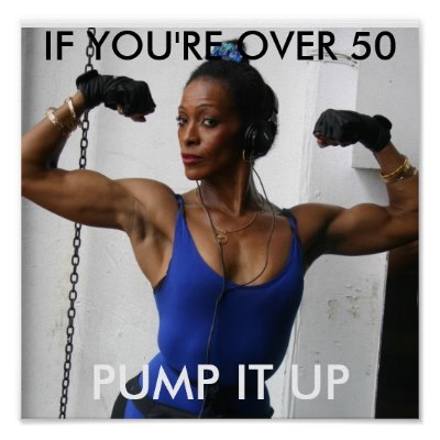 pump_it_up_if_youre_over_50_poster-p228831549432441988t5ta_400